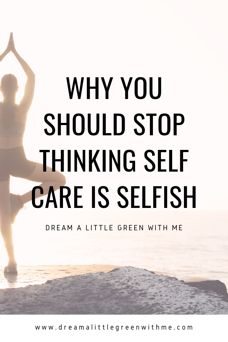 Why you should stop thinking self care is selfish